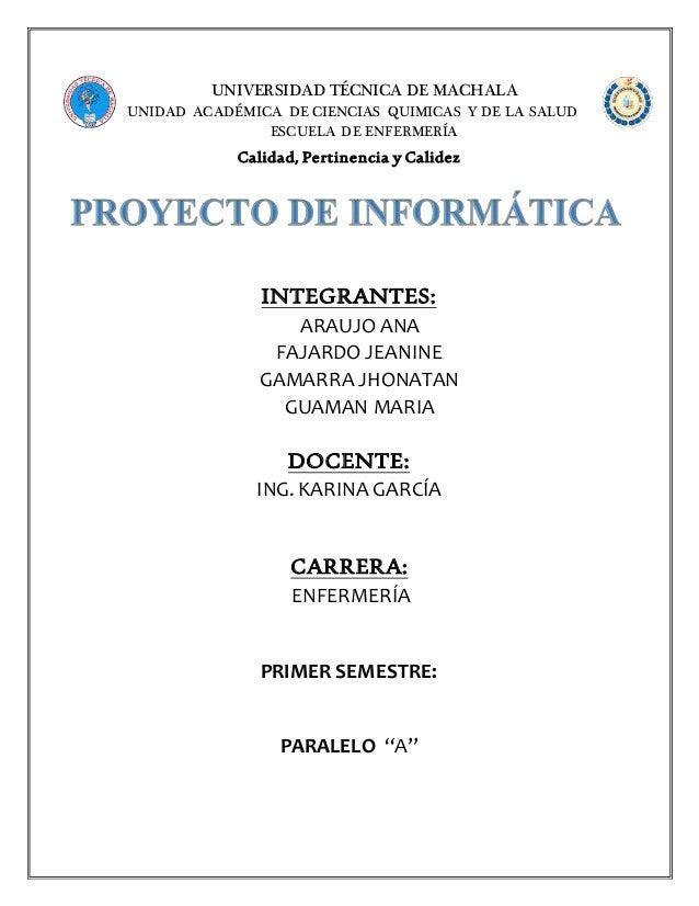 UNIVERSIDAD TÉCNICA DE MACHALA UNIDAD ACADÉMICA DE CIENCIAS QUIMICAS Y DE LA SALUD ESCUELA DE ENFERMERÍA Calidad, Pertinen...