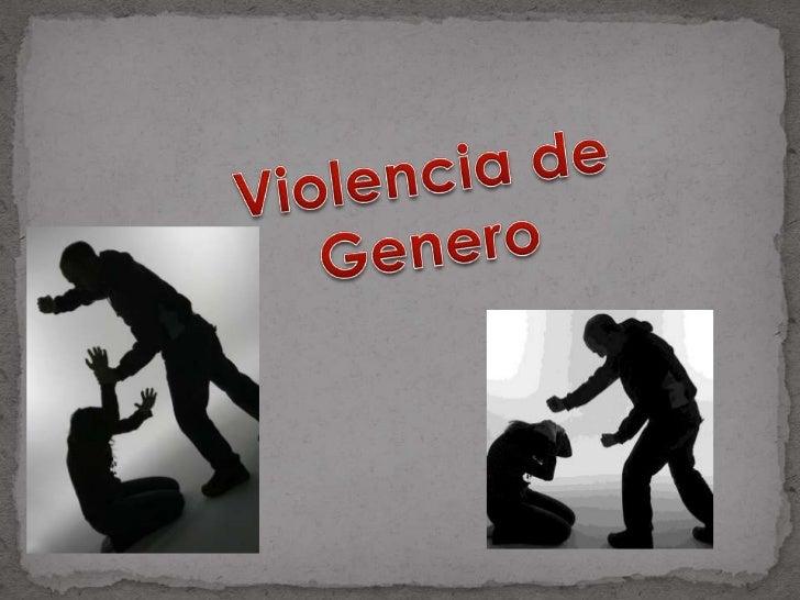 Que es? La violencia de género es aquella que se ejerce de un sexo  hacia otro. Por lo general, el concepto nombra a la  ...