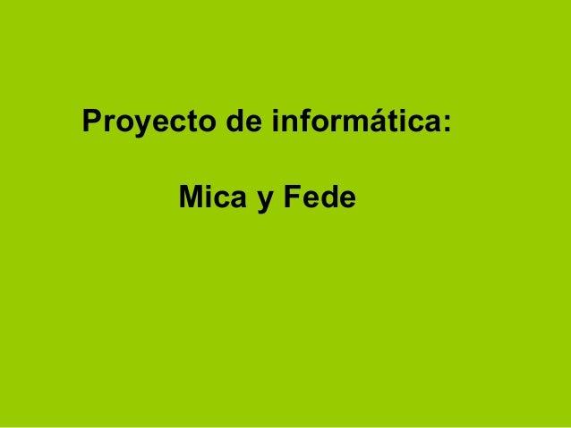 Proyecto de informática:      Mica y Fede