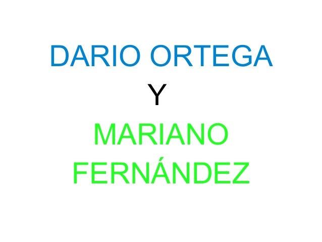 DARIO ORTEGA      Y  MARIANO FERNÁNDEZ