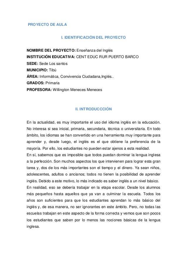 PROYECTO DE AULA                     I. IDENTIFICACIÓN DEL PROYECTONOMBRE DEL PROYECTO: Enseñanza del InglésINSTITUCIÓN ED...