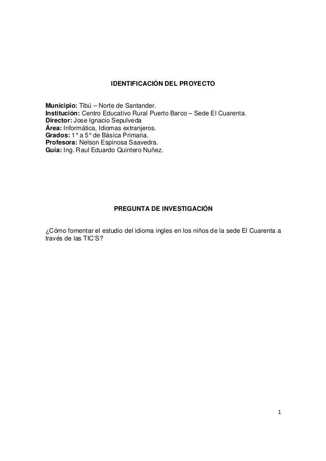 IDENTIFICACIÓN DEL PROYECTOMunicipio: Tibú – Norte de Santander.Institución: Centro Educativo Rural Puerto Barco – Sede El...