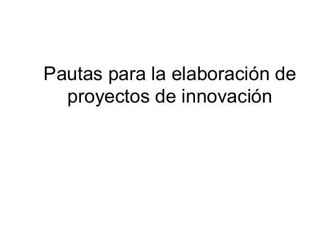 Pautas para la elaboración de proyectos de innovación