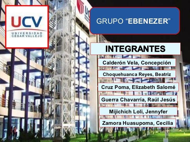"GRUPO "" EBENEZER "" "" Calderón Vela, Concepción Choquehuanca Reyes, Beatriz Cruz Poma, Elizabeth Salomé Guerra Chavarría, R..."