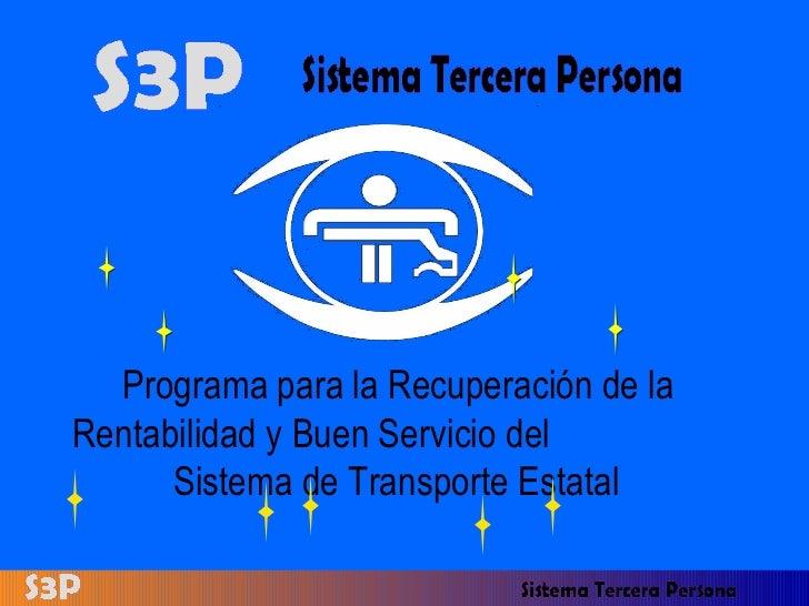 Programa para la Recuperación de la Rentabilidad y Buen Servicio del  Sistema de Transporte Estatal
