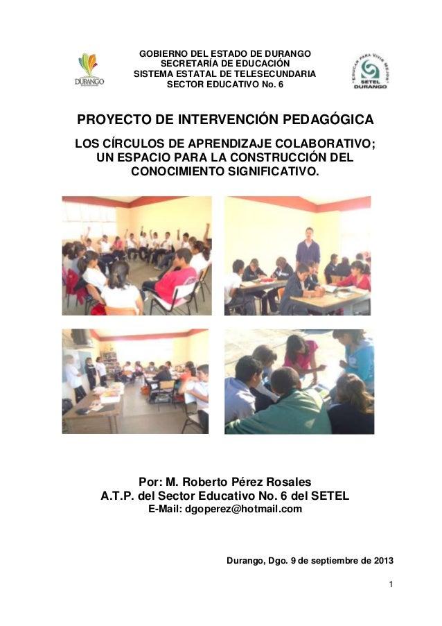 GOBIERNO DEL ESTADO DE DURANGO SECRETARÍA DE EDUCACIÓN SISTEMA ESTATAL DE TELESECUNDARIA SECTOR EDUCATIVO No. 6  PROYECTO ...