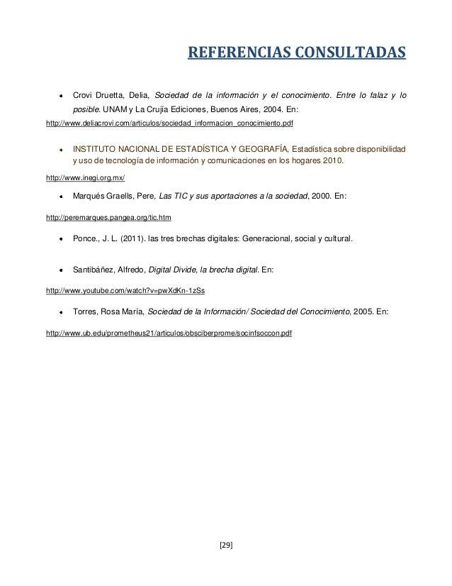 REFERENCIAS CONSULTADAS        Crovi Druetta, Delia, Sociedad de la información y el conocimiento. Entre lo falaz y lo    ...