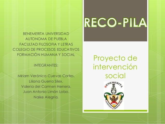 BENEMERITA UNIVERSIDAD AUTONOMA DE PUEBLA FACULTAD FILOSOFIA Y LETRAS COLEGIO DE PROCESOS EDUCATIVOS FORMACIÓN HUMANA Y SO...