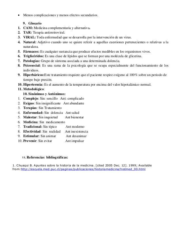Menos complicaciones y menos efectos secundarios.9. Glosario1. CAM: Medicina complementaria y alternativa.2. TAR: Terapia ...