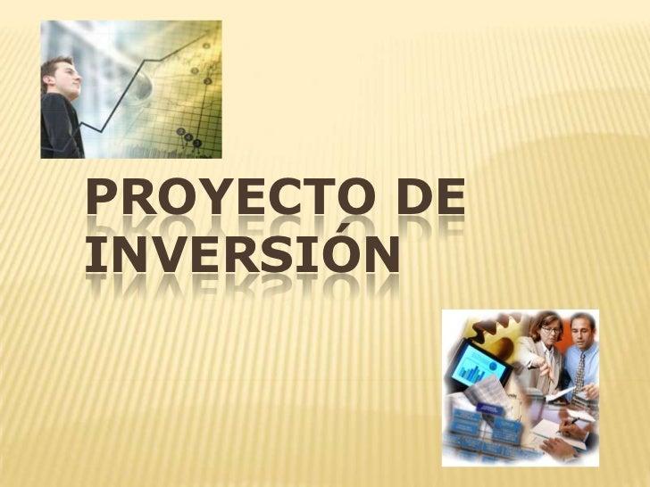 PROYECTO DE INVERSIÓN<br />