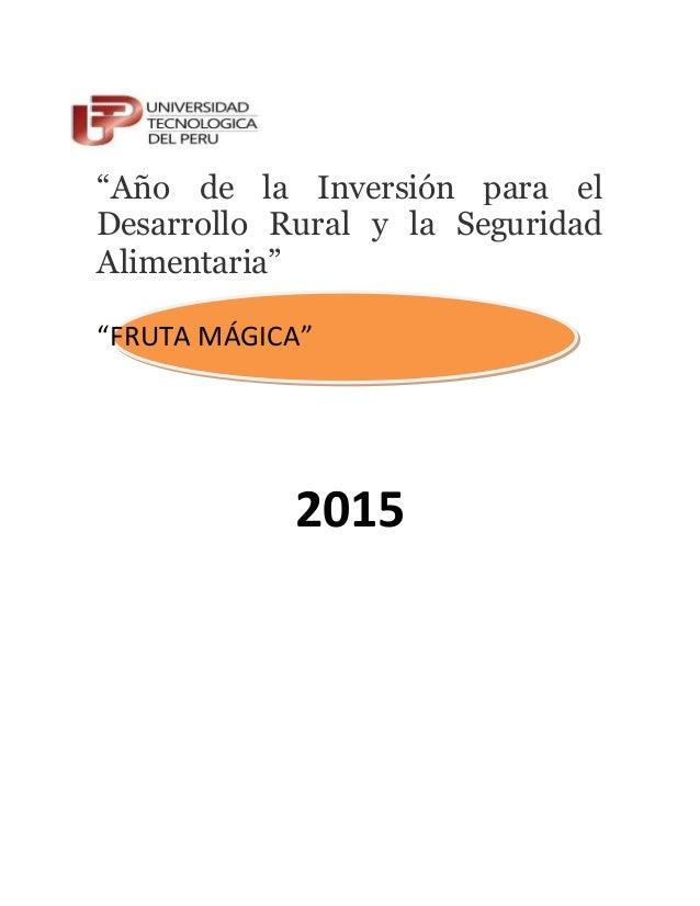 """""""Año de la Inversión para el Desarrollo Rural y la Seguridad Alimentaria"""" """"FRUTA MÁGICA"""" 2015"""
