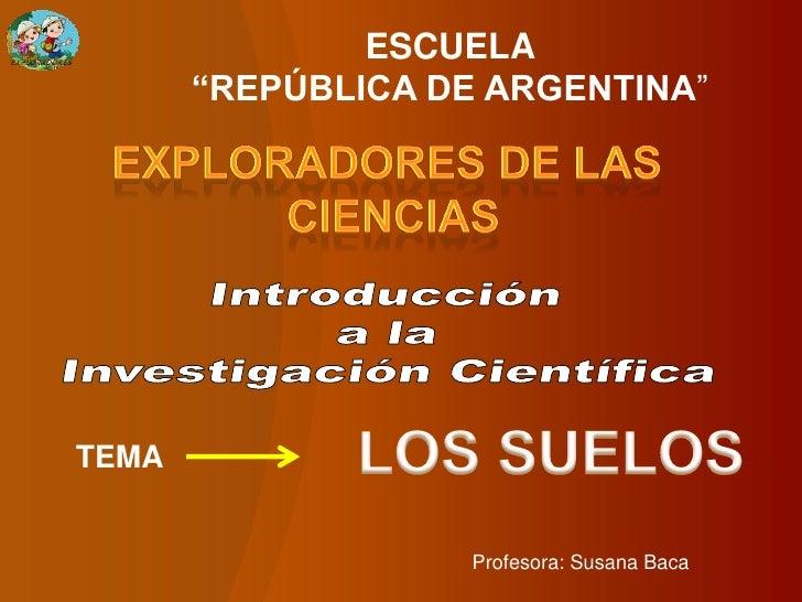 """ESCUELA       """"REPÚBLICA DE ARGENTINA""""TEMA                    Profesora: Susana Baca"""