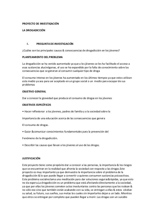 PROYECTO DE INVESTIGACIÓN LA DROGADICCIÓN I. PREGUNTA DE INVESTIGACIÓN ¿Cuáles son las principales causas & consecuencias ...
