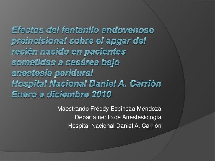 Efectos del fentanilo endovenosopreincisional sobre el apgar del recién nacido en pacientes sometidas a cesárea bajo anest...
