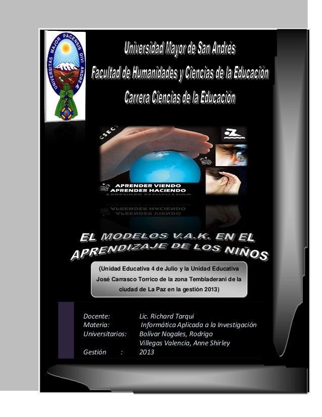 Docente: Lic. Richard Tarqui Materia: Informática Aplicada a la Investigación Universitarios: Bolívar Nogales, Rodrigo Vil...