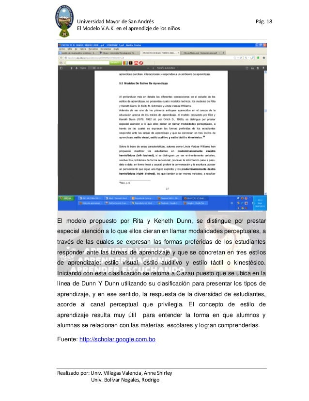 Universidad Mayor de San Andrés Pág. 18 El Modelo V.A.K. en el aprendizje de los niños Realizado por: Univ. Villegas Valen...
