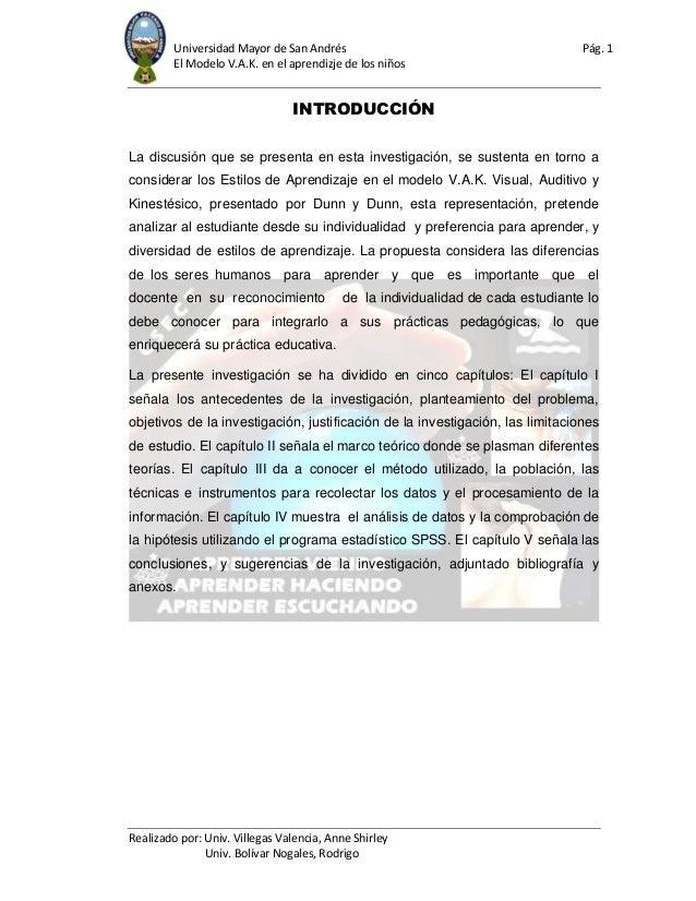 Universidad Mayor de San Andrés Pág. 1 El Modelo V.A.K. en el aprendizje de los niños Realizado por: Univ. Villegas Valenc...