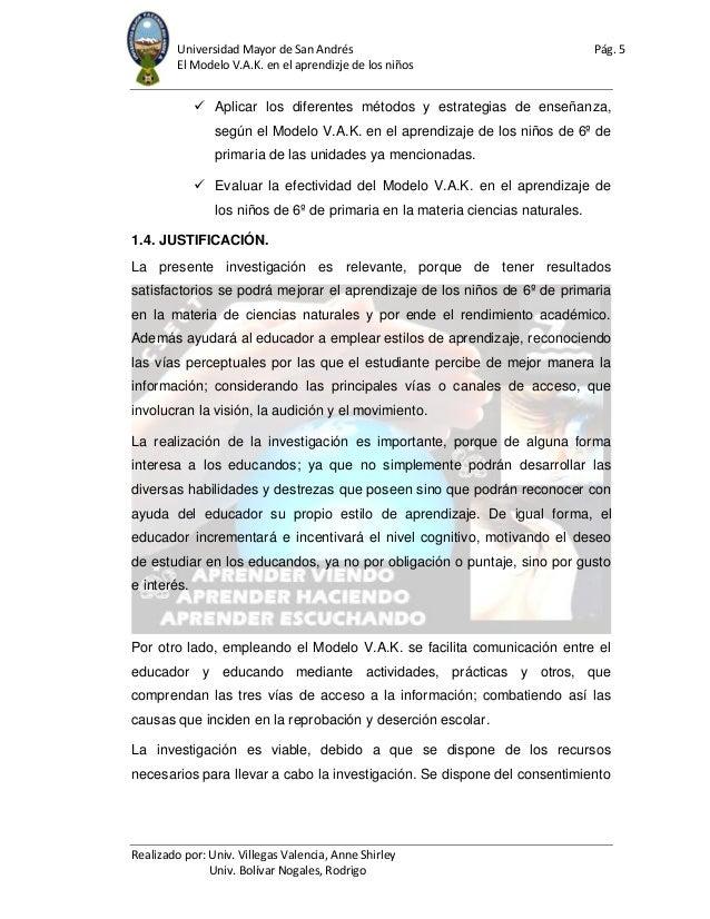 Universidad Mayor de San Andrés Pág. 5 El Modelo V.A.K. en el aprendizje de los niños Realizado por: Univ. Villegas Valenc...