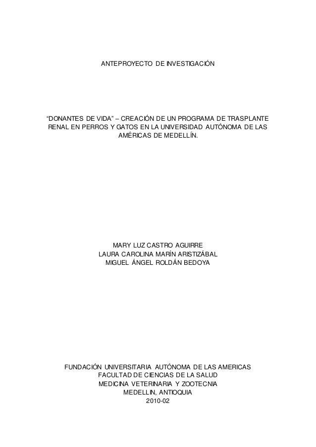 """ANTEPROYECTO DE INVESTIGACIÓN """"DONANTES DE VIDA"""" – CREACIÓN DE UN PROGRAMA DE TRASPLANTE RENAL EN PERROS Y GATOS EN LA UNI..."""