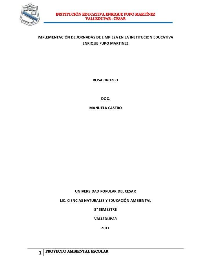 IMPLEMENTACIÓN DE JORNADAS DE LIMPIEZA EN LA INSTITUCION EDUCATIVA ENRIQUE PUPO MARTINEZ<br />ROSA OROZCO<br />DOC.<br />M...