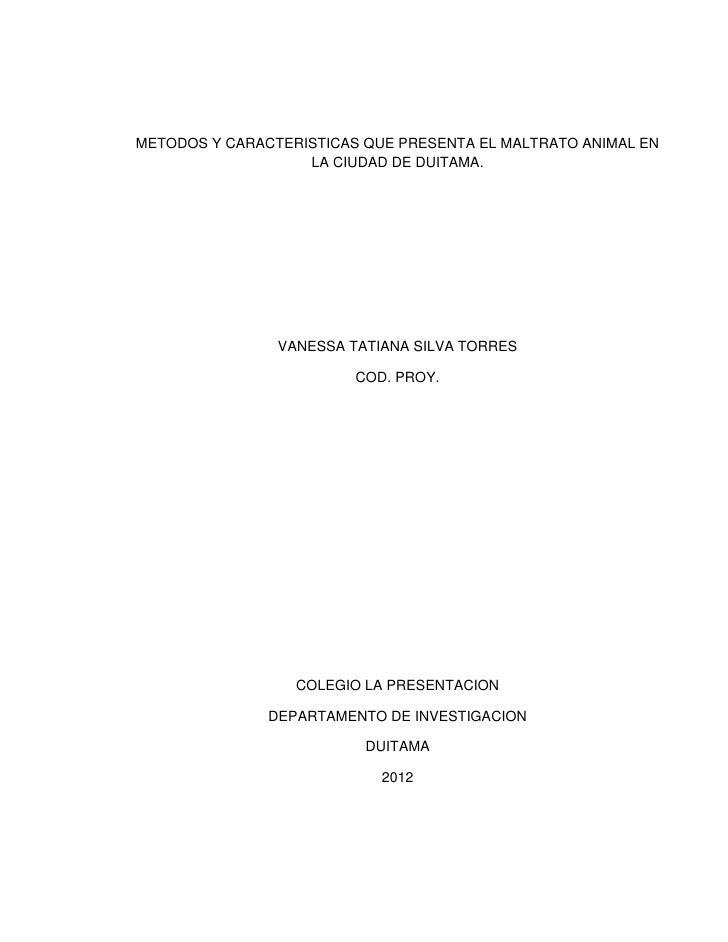 METODOS Y CARACTERISTICAS QUE PRESENTA EL MALTRATO ANIMAL EN                   LA CIUDAD DE DUITAMA.                VANESS...