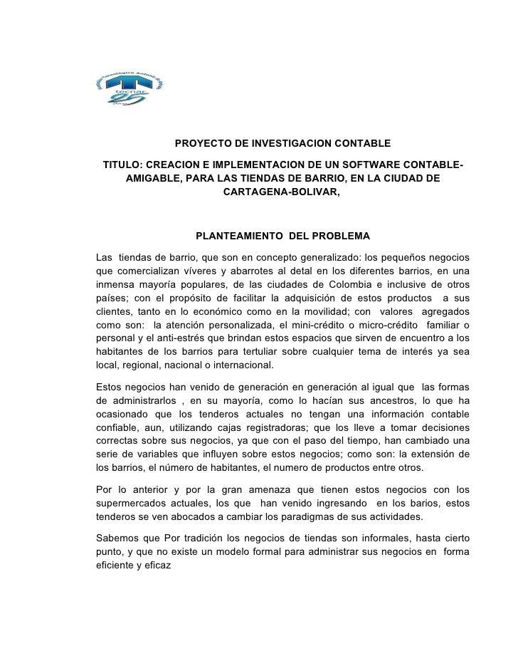 PROYECTO DE INVESTIGACION CONTABLE TITULO: CREACION E IMPLEMENTACION DE UN SOFTWARE CONTABLE-     AMIGABLE, PARA LAS TIEND...