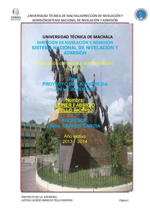 ,UNIVERSIDAD TÉCNICA DE MACHALADIRECCIÓN DE NIVELACIÓN Y ADMISIÓNSISTEMA NACIONAL DE NIVELACIÓN Y ADMISIÓN PROYECTO DE LA ...