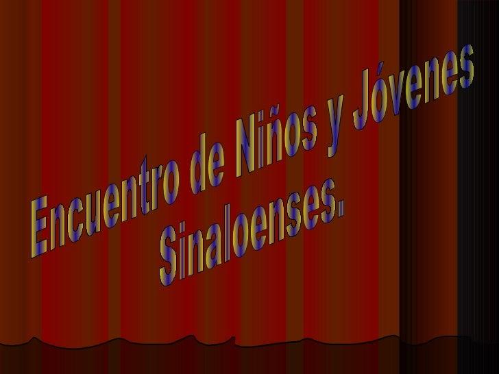 Encuentro de Niños y Jóvenes  Sinaloenses.