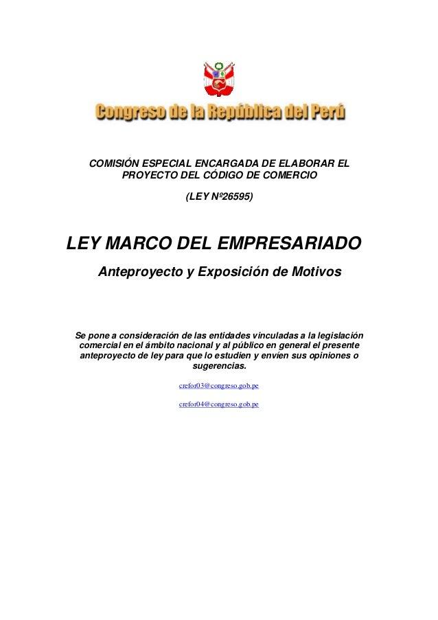 COMISIÓN ESPECIAL ENCARGADA DE ELABORAR EL PROYECTO DEL CÓDIGO DE COMERCIO (LEY Nº26595) LEY MARCO DEL EMPRESARIADO Antepr...