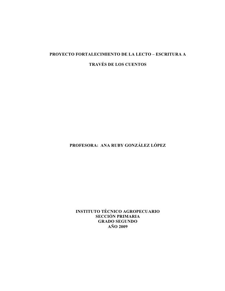 PROYECTO FORTALECIMIENTO DE LA LECTO – ESCRITURA A                TRAVÉS DE LOS CUENTOS            PROFESORA: ANA RUBY GON...