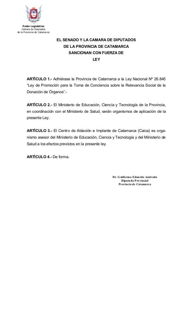 Poder Legislativo Cámara de Diputados de la Provincia de Catamarca EL SENADO Y LA CAMARA DE DIPUTADOS DE LA PROVINCIA DE C...