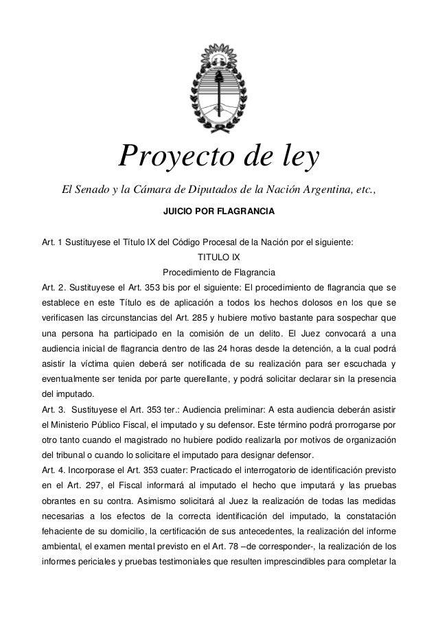 Proyecto de ley El Senado y la Cámara de Diputados de la Nación Argentina, etc., JUICIO POR FLAGRANCIA Art. 1 Sustituyese ...