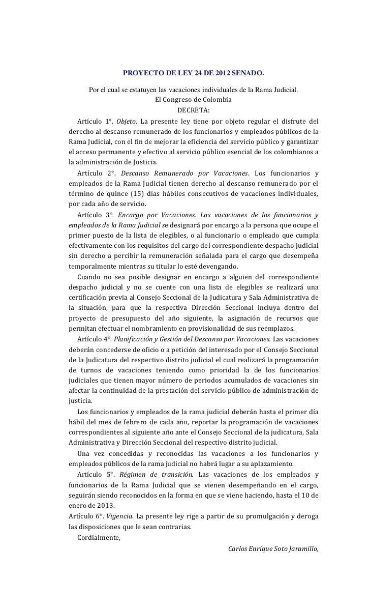 PROYECTO DE LEY 24 DE 2012 SENADO.      Por el cual se estatuyen las vacaciones individuales de la Rama Judicial.         ...
