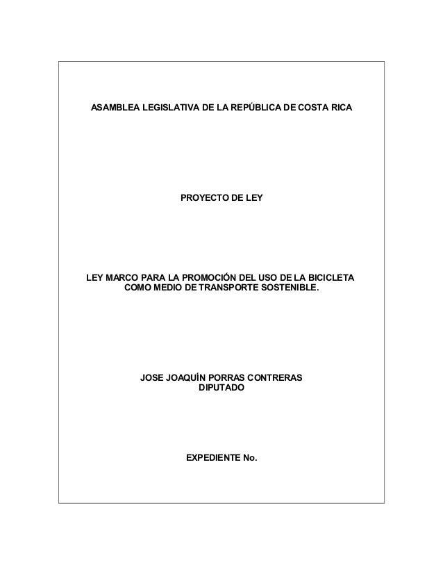 ASAMBLEA LEGISLATIVA DE LA REPÚBLICA DE COSTA RICA PROYECTO DE LEY LEY MARCO PARA LA PROMOCIÓN DEL USO DE LA BICICLETA COM...