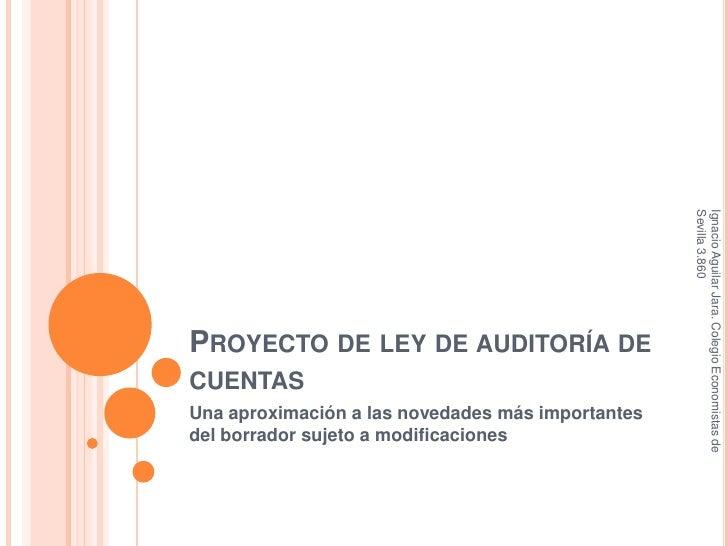 Proyecto de ley de auditoría de cuentas<br />Una aproximación a las novedades más importantes del borrador sujeto a modifi...