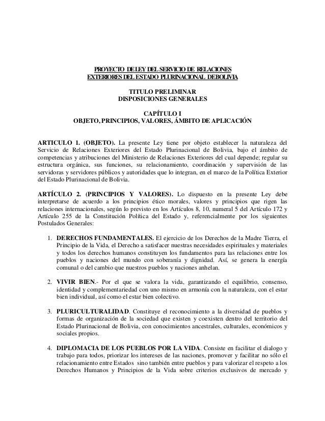 PROYECTO DELEY DEL SERVICIO DE RELACIONES EXTERIORES DEL ESTADO PLURINACIONAL DEBOLIVIA TITULO PRELIMINAR DISPOSICIONES GE...