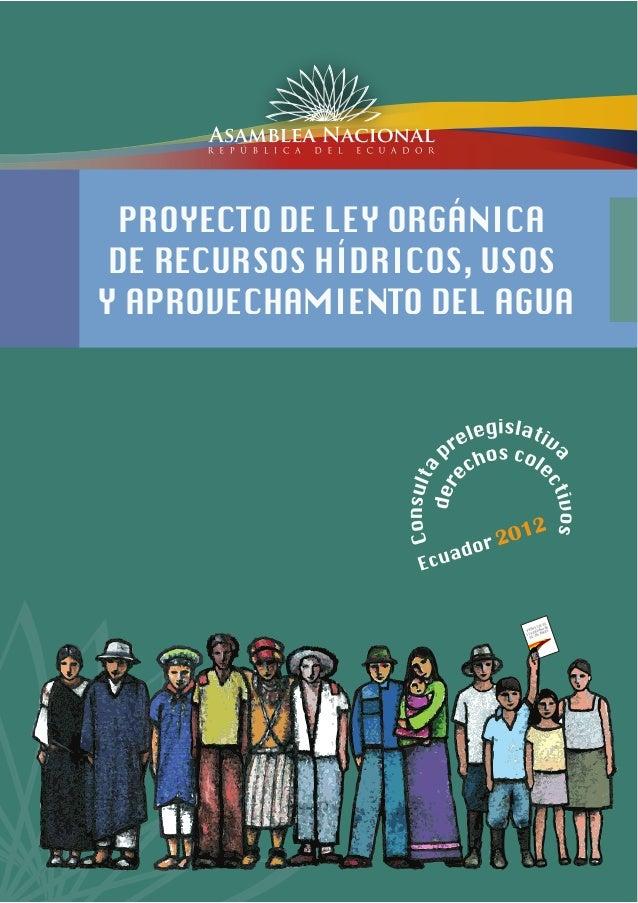 PROYECTO DE LEY ORGÁNICA DE CULTURAS PROYECTO DE LEY ORGÁNICA DE RECURSOS HÍDRICOS, USOS Y APROVECHAMIENTO DEL AGUA