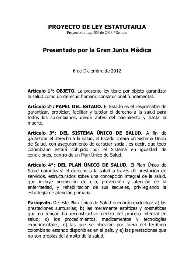 PROYECTO DE LEY ESTATUTARIAProyecto de Ley 209 de 2013 / SenadoPresentado por la Gran Junta Médica6 de Diciembre de 2012Ar...