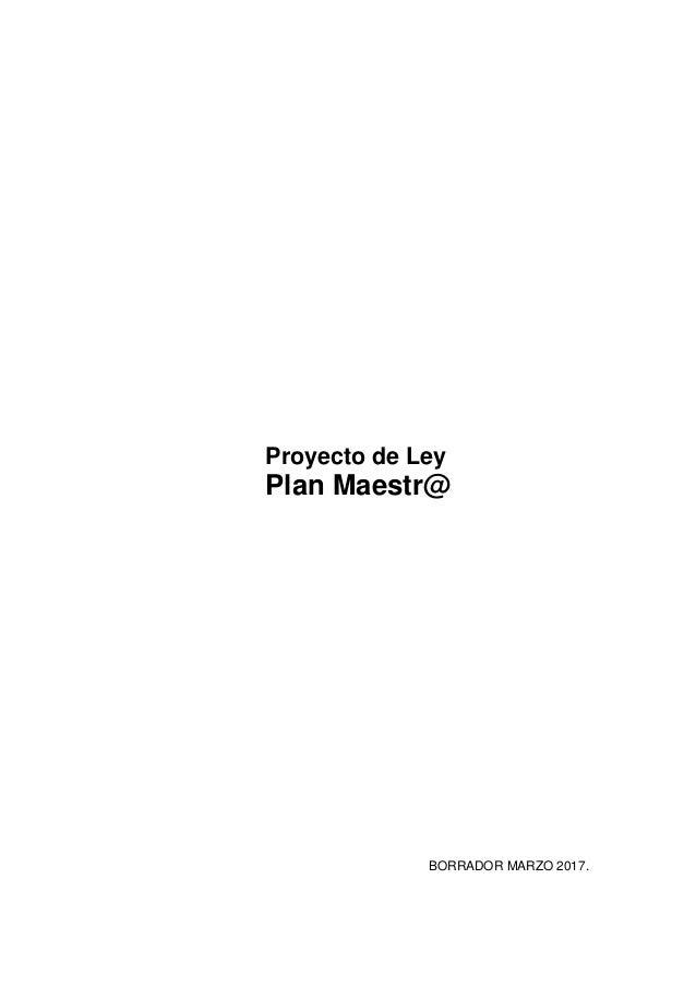 Proyecto de Ley Plan Maestr@ BORRADOR MARZO 2017.