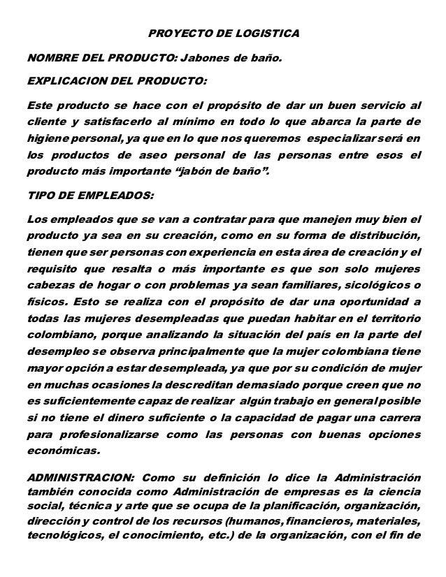 PROYECTO DE LOGISTICA NOMBRE DEL PRODUCTO: Jabones de baño. EXPLICACION DEL PRODUCTO: Este producto se hace con el propósi...