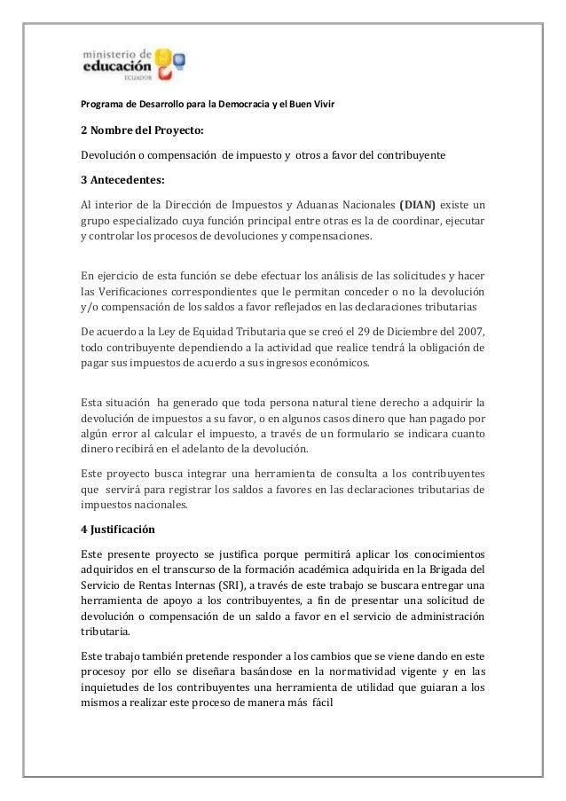 Programa de Desarrollo para la Democracia y el Buen Vivir2 Nombre del Proyecto:Devolución o compensación de impuesto y otr...