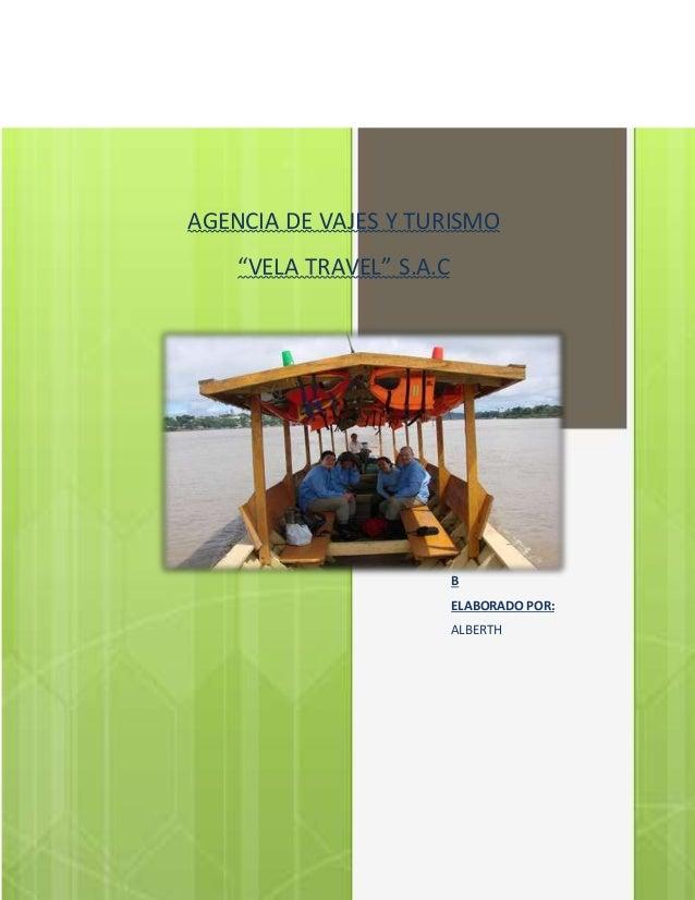 """AGENCIA DE VAJES Y TURISMO """"VELA TRAVEL"""" S.A.C E L A B ELABORADO POR: ALBERTH"""