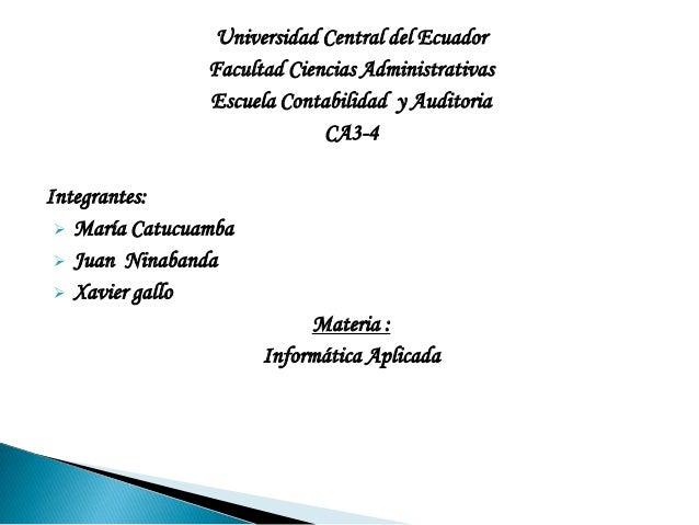 Universidad Central del Ecuador                Facultad Ciencias Administrativas                Escuela Contabilidad y Aud...