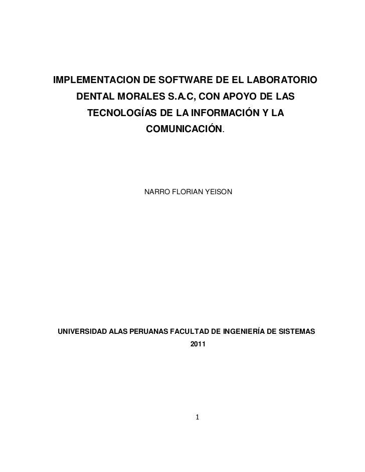 IMPLEMENTACION DE SOFTWARE DE EL LABORATORIO    DENTAL MORALES S.A.C, CON APOYO DE LAS      TECNOLOGÍAS DE LA INFORMACIÓN ...