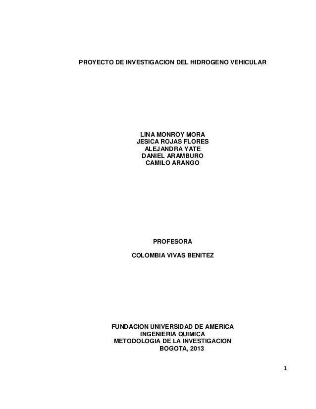 1 PROYECTO DE INVESTIGACION DEL HIDROGENO VEHICULAR LINA MONROY MORA JESICA ROJAS FLORES ALEJANDRA YATE DANIEL ARAMBURO CA...
