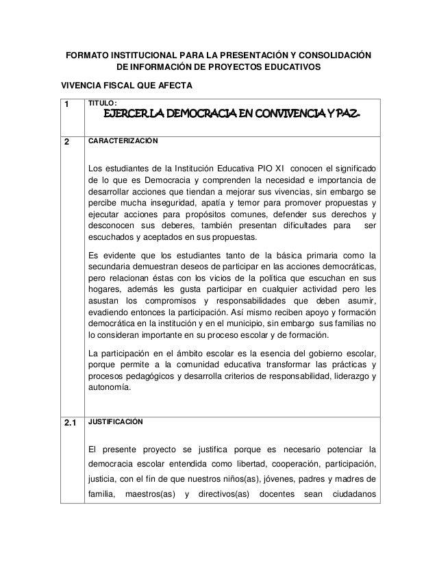 FORMATO INSTITUCIONAL PARA LA PRESENTACIÓN Y CONSOLIDACIÓN DE INFORMACIÓN DE PROYECTOS EDUCATIVOS VIVENCIA FISCAL QUE AFEC...