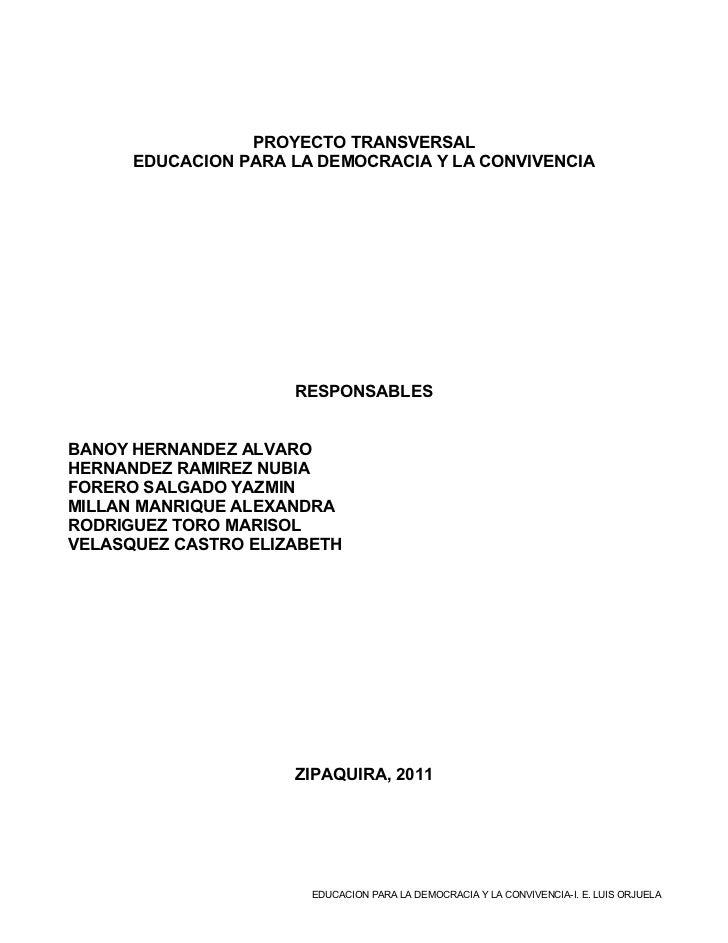 PROYECTO TRANSVERSAL      EDUCACION PARA LA DEMOCRACIA Y LA CONVIVENCIA                     RESPONSABLESBANOY HERNANDEZ AL...