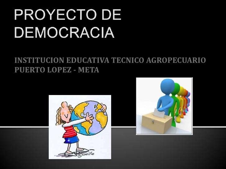 INSTITUCION EDUCATIVA TECNICO AGROPECUARIOPUERTO LOPEZ - META