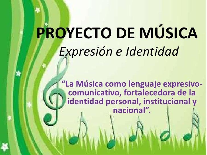 Proyecto de m sica for Proyecto de criadero de mojarras