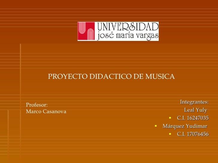 <ul><li>Integrantes: </li></ul><ul><li>Leal Yuly  </li></ul><ul><li>C.I. 16247035 </li></ul><ul><li>Márquez Yudimar  </li>...